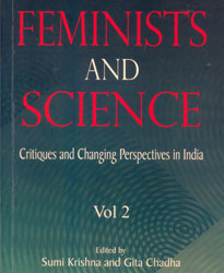 Feminists and Science: Critiques and Changing Perspectives in India, Volume-II