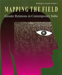 Mapping The Field: Gender Relations in Contemporary India, Volume-I