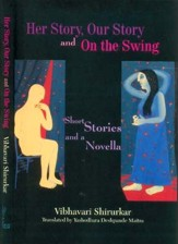 Her Story, Our Story and On the Swing: Short Stories and a Novella