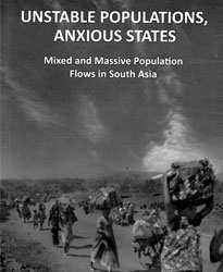 Unstable Populations, Anxious States: Mixed and Massive Flows in South Asia