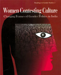 Women Contesting Culture:Changing Frames of Gender Politics in India